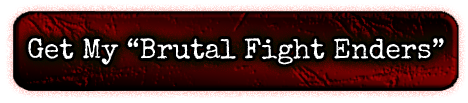 Click to Get Your Brutal Fight Enders
